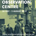 Worktown Observation Centre