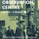 Worktown Observation Centre
